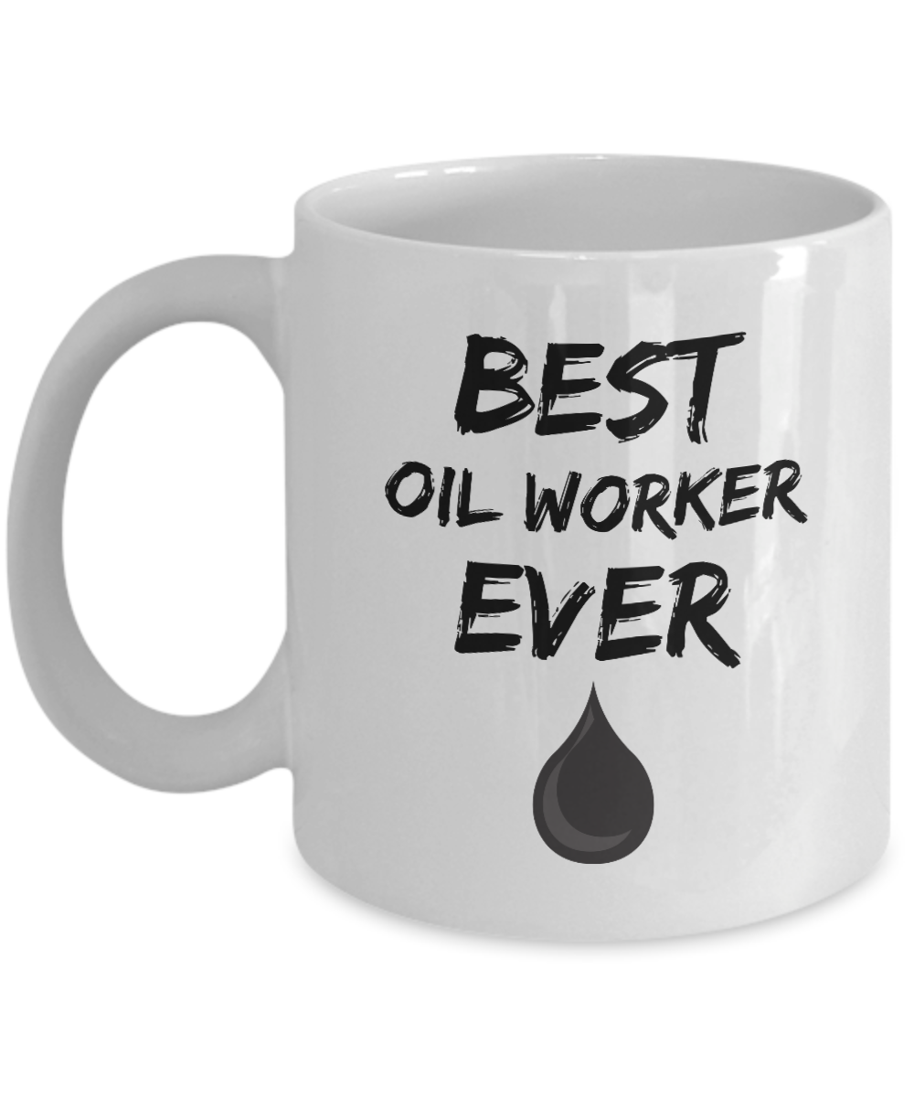 Oil Worker Mug - Best Oil Worker Ever - Funny Gift for Petrol Worker-Coffee Mug