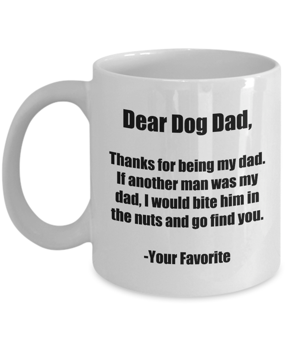 Dear Dog Dad Mug Thanks Funny Gift Idea for Novelty Gag Coffee Tea Cup-[style]