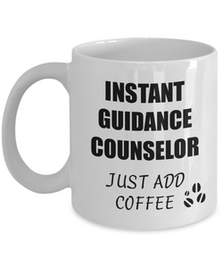 Guidance Counselor Mug Instant Just Add Coffee Funny Gift Idea for Corworker Present Workplace Joke Office Tea Cup-Coffee Mug