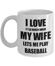 Load image into Gallery viewer, Baseball Mug Funny Gift Idea For Husband I Love It When My Wife Lets Me Novelty Gag Sport Lover Joke Coffee Tea Cup-Coffee Mug