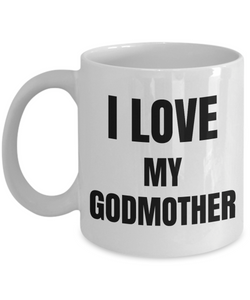 I Love My Godmother Mug Funny Gift Idea Novelty Gag Coffee Tea Cup-Coffee Mug