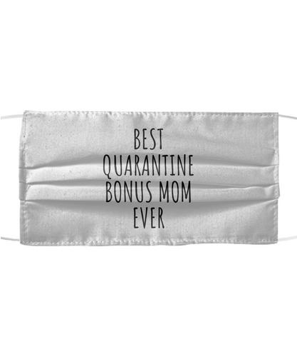 Best Quarantine Bonus Mom Ever Face Mask Funny Pandemic Gift Quarantine Gag Reusable Washable Made In USA-Mask