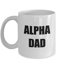 Load image into Gallery viewer, Alpha Dad Mug Funny Gift Idea for Novelty Gag Coffee Tea Cup-[style]