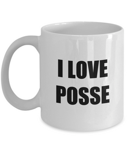 I Love Posse Mug Funny Gift Idea Novelty Gag Coffee Tea Cup-[style]