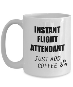 Flight Attendant Mug Instant Just Add Coffee Funny Gift Idea for Corworker Present Workplace Joke Office Tea Cup-Coffee Mug