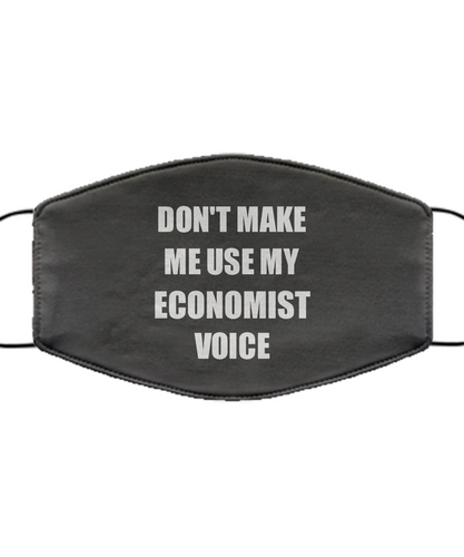 Funny Economist Face Mask Coworker Gift Office Gag Joke Saying Use My Voice Reusable Washable-Mask