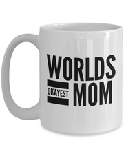 Load image into Gallery viewer, Worlds okayest mom mug-Coffee Mug