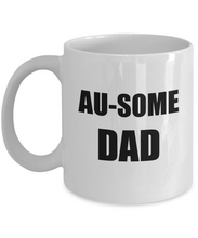 Load image into Gallery viewer, Ausome Dad Mug Autism Funny Gift Idea for Novelty Gag Coffee Tea Cup-Coffee Mug