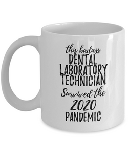 This Badass Dental Laboratory Technician Survived The 2020 Pandemic Mug Funny Coworker Gift Epidemic Worker Gag Coffee Tea Cup-Coffee Mug