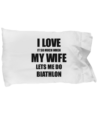 Biathlon Pillowcase Funny Gift Idea For Husband I Love It When My Wife Lets Me Novelty Gag Sport Lover Joke Pillow Cover Case Set Standard Size 20x30