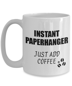Paperhanger Mug Instant Just Add Coffee Funny Gift Idea for Coworker Present Workplace Joke Office Tea Cup-Coffee Mug
