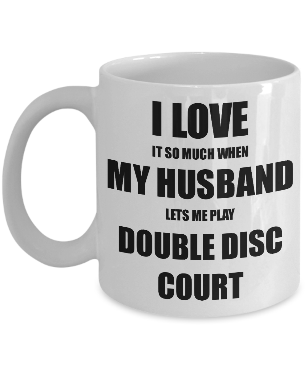 Double Disc Court Mug Funny Gift Idea For Wife I Love It When My Husband Lets Me Novelty Gag Sport Lover Joke Coffee Tea Cup-Coffee Mug