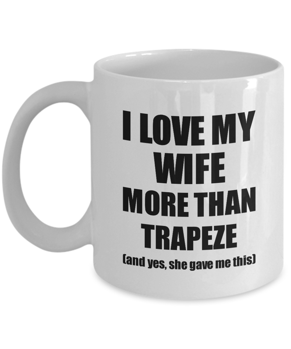 Trapeze Husband Mug Funny Valentine Gift Idea For My Hubby Lover From Wife Coffee Tea Cup-Coffee Mug