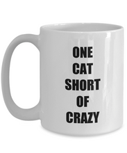 Load image into Gallery viewer, One Cat Short Of Crazy Mug Funny Gift Idea for Novelty Gag Coffee Tea Cup-[style]