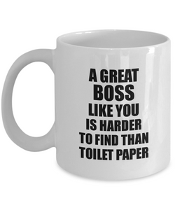 Great Boss Mug Like You Is Harder To Find Than Toilet Paper Funny Quarantine Gag Pandemic Gift Coffee Tea Cup-Coffee Mug