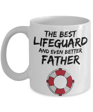 Load image into Gallery viewer, Lifeguard Dad Mug - Best Lifeguard Father Ever - Funny Gift for Life guard Daddy-Coffee Mug