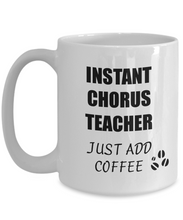 Load image into Gallery viewer, Chorus Teacher Mug Instant Just Add Coffee Funny Gift Idea for Corworker Present Workplace Joke Office Tea Cup-Coffee Mug