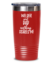 Load image into Gallery viewer, Funny Welder Dad Tumbler Gift Idea for Father Gag Joke Nothing Scares Me Coffee Tea Insulated Cup With Lid-Tumbler