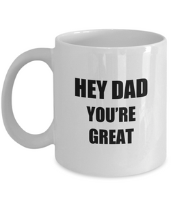 Hey Dad Coffee Mug Funny Gift Idea for Novelty Gag Coffee Tea Cup-[style]