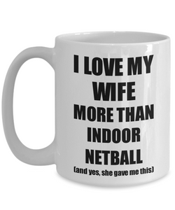 Indoor Netball Husband Mug Funny Valentine Gift Idea For My Hubby Lover From Wife Coffee Tea Cup-Coffee Mug