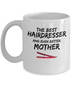 Hair Dresser Mom Mug Best Mother Funny Gift for Mama Novelty Gag Coffee Tea Cup-Coffee Mug