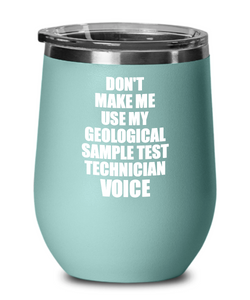 Funny Geological Sample Test Technician Wine Glass Coworker Gift Gag Saying Voice Insulated Tumbler with Lid-Wine Glass