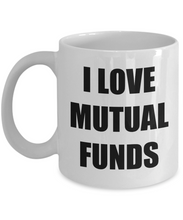 Load image into Gallery viewer, I Love Mutual Funds Mug Funny Gift Idea Novelty Gag Coffee Tea Cup-[style]