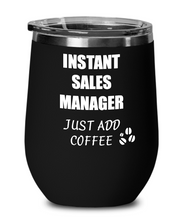 Load image into Gallery viewer, Funny Sales Manager Wine Glass Saying Instant Just Add Coffee Gift Insulated Tumbler Lid-Wine Glass