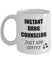 Load image into Gallery viewer, Drug Counselor Mug Instant Just Add Coffee Funny Gift Idea for Corworker Present Workplace Joke Office Tea Cup-Coffee Mug
