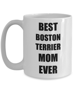 Boston Terrier Mom Mug Dog Lover Funny Gift Idea for Novelty Gag Coffee Tea Cup-Coffee Mug