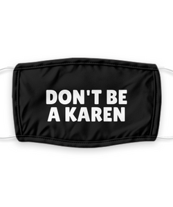 DONT Be A KAREN Face Mask Funny Pandemic Gift Sarcastic Anti-Social Pun Quote Mouth Nose Cover Gag Reusable Washable-Mask