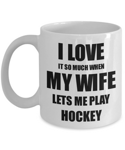 Hockey Mug Funny Gift Idea For Husband I Love It When My Wife Lets Me Novelty Gag Sport Lover Joke Coffee Tea Cup-Coffee Mug