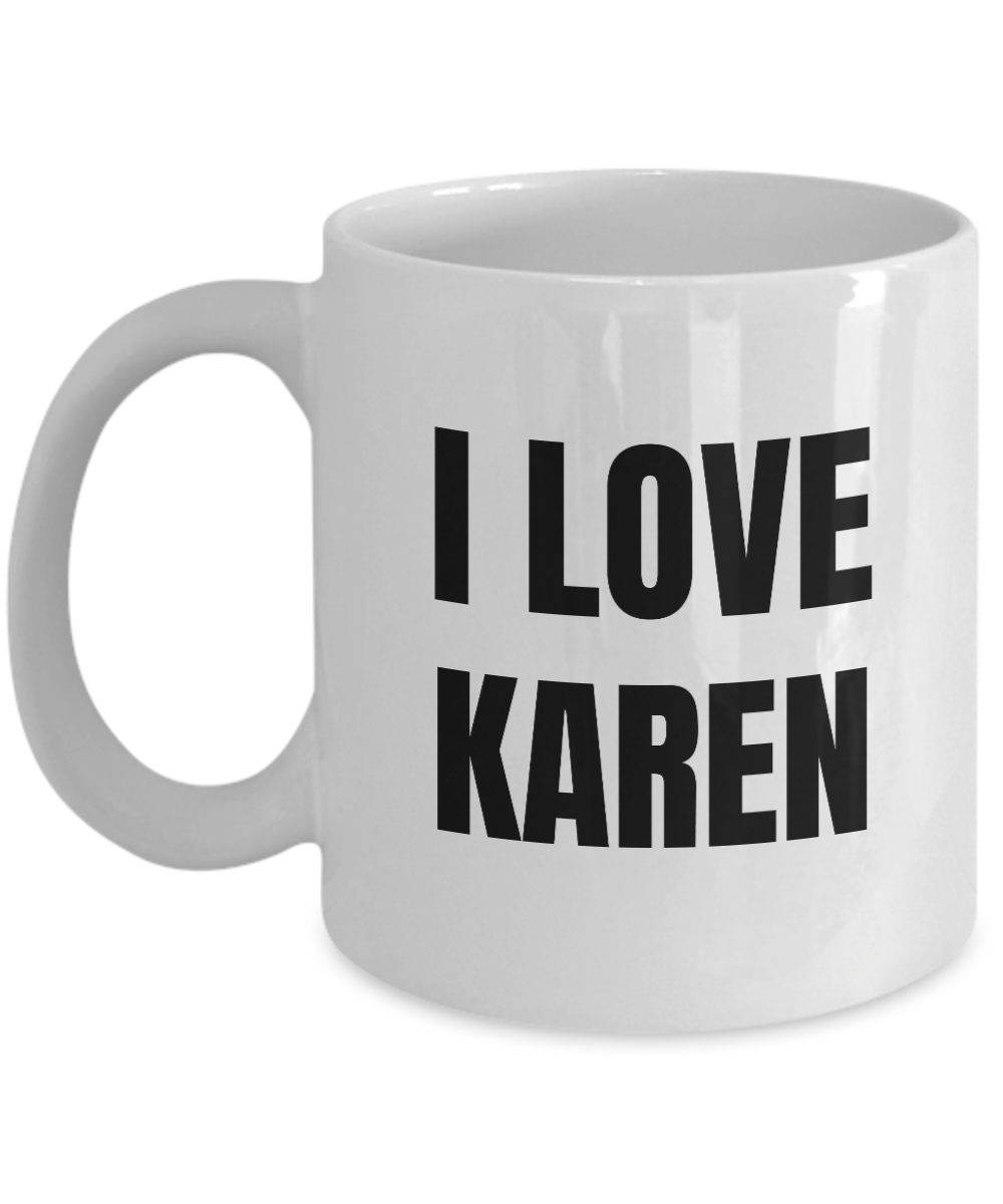 I Love Karen Mug Funny Gift Idea Novelty Gag Coffee Tea Cup-Coffee Mug