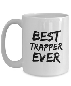 Trapper Mug Trap Best Ever Funny Gift for Coworkers Novelty Gag Coffee Tea Cup-Coffee Mug
