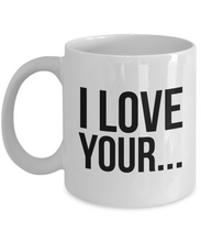 Load image into Gallery viewer, I Love Your... Cock-Coffee Mug