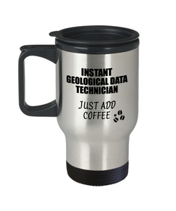 Geological Data Technician Travel Mug Instant Just Add Coffee Funny Gift Idea for Coworker Present Workplace Joke Office Tea Insulated Lid Commuter 14 oz-Travel Mug