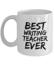 Load image into Gallery viewer, Writing Teacher Mug Best Ever Funny Gift Idea for Novelty Gag Coffee Tea Cup-[style]