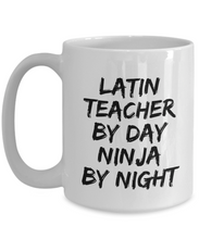 Load image into Gallery viewer, Latin Teacher By Day Ninja By Night Mug Funny Gift Idea for Novelty Gag Coffee Tea Cup-[style]