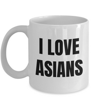 Load image into Gallery viewer, I Love Asians Mug Funny Gift Idea Novelty Gag Coffee Tea Cup-Coffee Mug