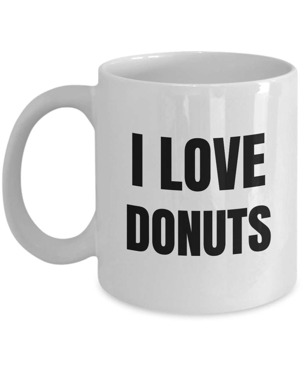 I Love Donuts Mug Funny Gift Idea Novelty Gag Coffee Tea Cup-Coffee Mug