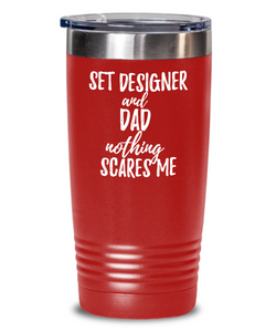 Funny Set Designer Dad Tumbler Gift Idea for Father Gag Joke Nothing Scares Me Coffee Tea Insulated Cup With Lid-Tumbler