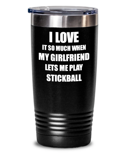 Funny Stickball Tumbler Gift Idea For Boyfriend I Love It When My Girlfriend Lets Me Sport Lover Joke Insulated Cup With Lid