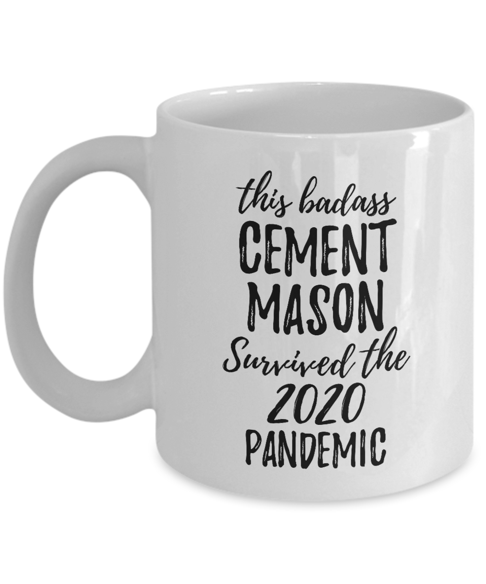 This Badass Cement Mason Survived The 2020 Pandemic Mug Funny Coworker Gift Epidemic Worker Gag Coffee Tea Cup-Coffee Mug