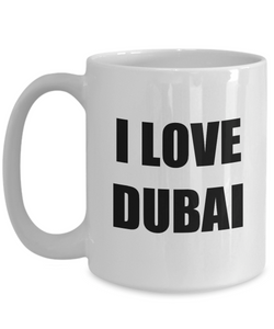 I Love Dubai Mug Funny Gift Idea Novelty Gag Coffee Tea Cup-Coffee Mug
