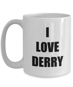 I Love Derry Mug Funny Gift Idea Novelty Gag Coffee Tea Cup-Coffee Mug