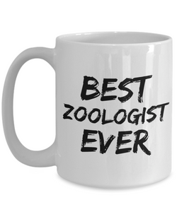 Zoologist Mug Best Ever Funny Gift for Coworkers Novelty Gag Coffee Tea Cup-Coffee Mug