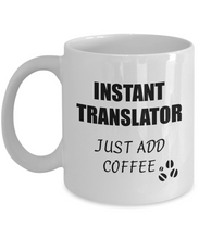 Load image into Gallery viewer, Translator Mug Instant Just Add Coffee Funny Gift Idea for Corworker Present Workplace Joke Office Tea Cup-Coffee Mug