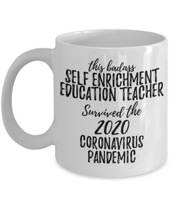 This Badass Self-Enrichment Education Teacher Survived The 2020 Pandemic Mug Funny Coworker Gift Epidemic Worker Gag Coffee Tea Cup-Coffee Mug