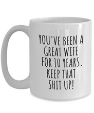 Load image into Gallery viewer, 10 Years Anniversary Wife Mug Funny Gift for 10th Wedding Relationship Couple Marriage Coffee Tea Cup-Coffee Mug