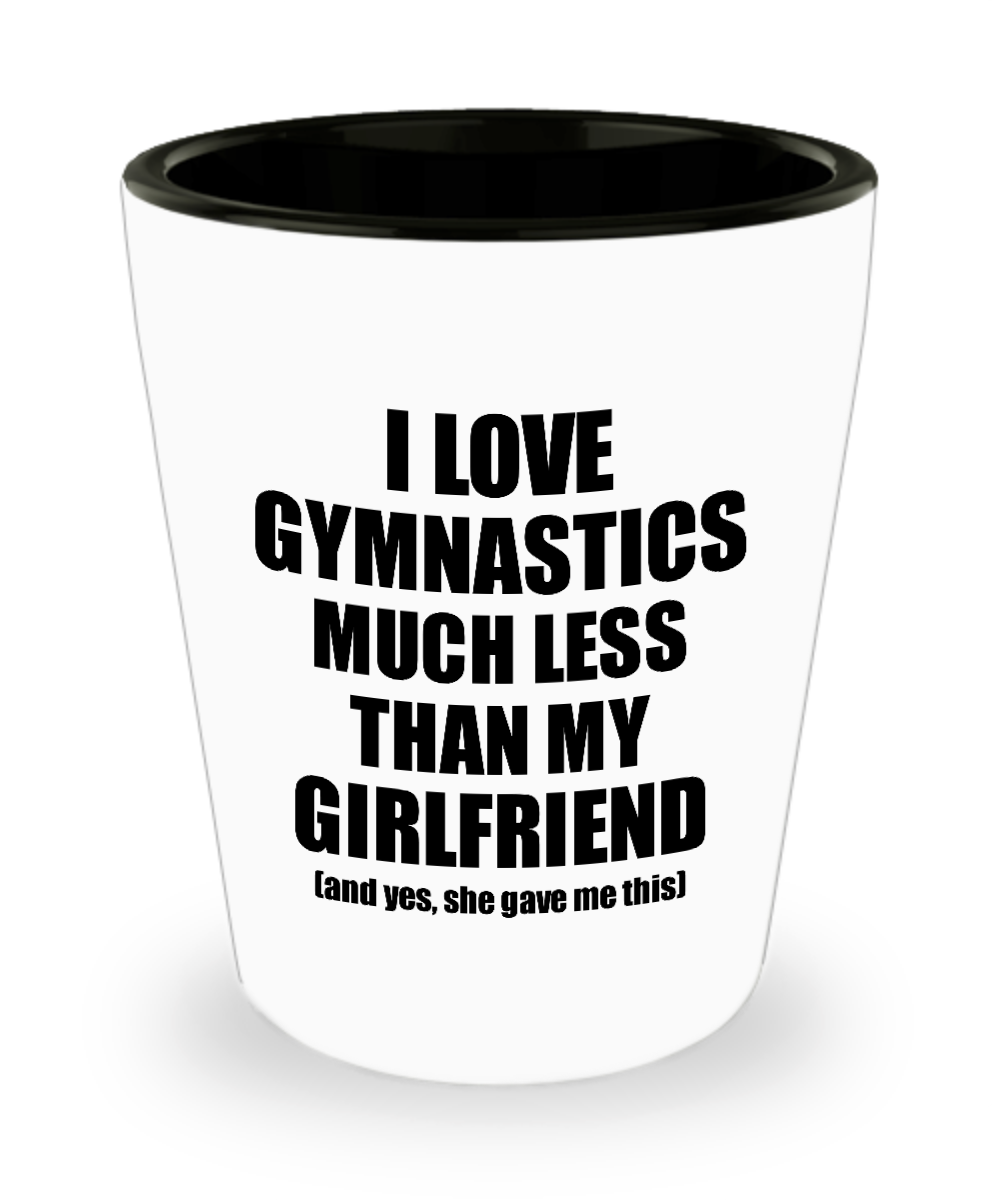Gymnastics Boyfriend Shot Glass Funny Valentine Gift Idea For My Bf From Girlfriend I Love Liquor Lover Alcohol 1.5 oz Shotglass-Shot Glass